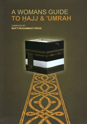 A Woman's Guide To Hajj & Umrah