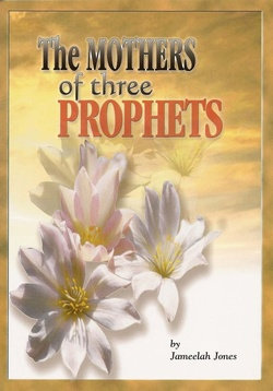 The Mothers Of Three Prophets