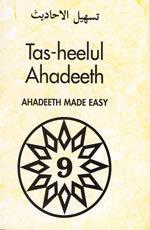 Tas-heelul Ahadeeth Part 9 (Hadith Made Easy)