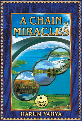 A Chain Of Miracles - Harun Yahya
