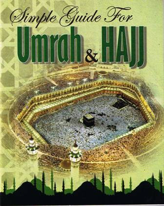 Simple Guide for Hajj & Umrah