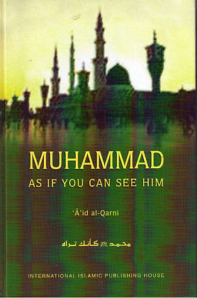 Muhammad As If You Can See Him