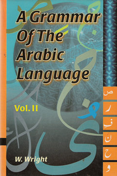 A Grammer of the Arabic Language Volume 1-2