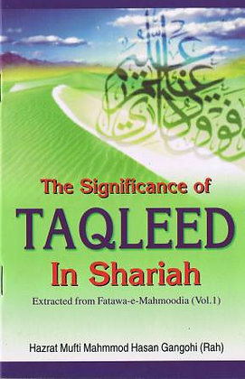 The Significance Of Taqleed In Shariah