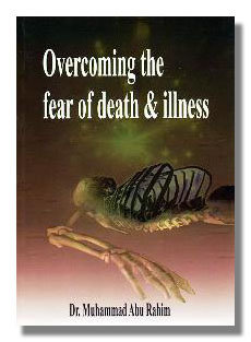 Overcoming The Fear Of Death and Sickness
