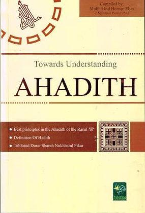 Towards Understanding Ahadeeth