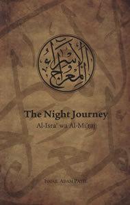 The Night Journey (Al-Isra' wa Al-Mi'raj)