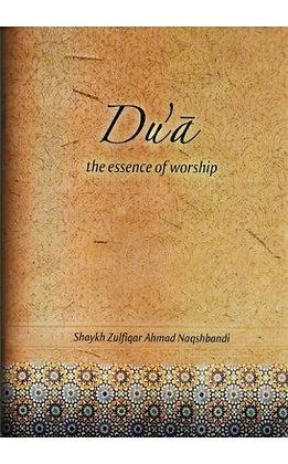 DUA - THE ESSENCE OF WORSHIP