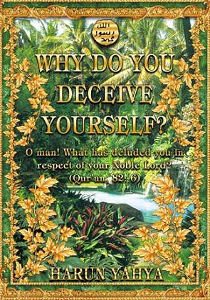 Why Do You Deceive Yourself?