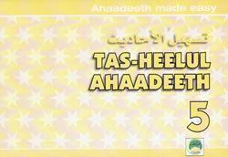 Tas-heelul Ahaadeeth Part 5 (Hadith Made Easy)