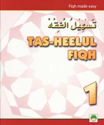 Tas-heelul Fiqh Book 1 (Fiqh Made Easy)