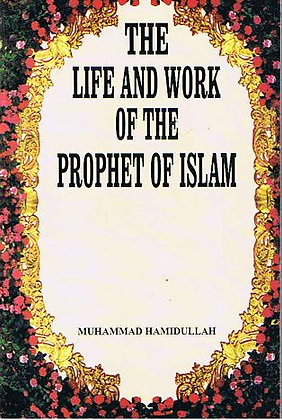The Life & Work of the Prophet of Islam