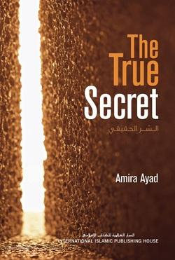 The True Secret by Amira Ayad