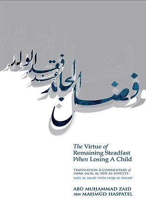 The Virtue of Remaining Steadfast When Losing A Child