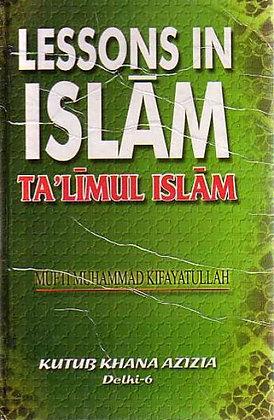 LESSONS IN ISLAM (TA'LIMUL ISLAM)