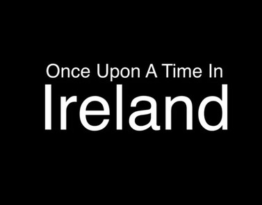Once Upon A Time in Ireland