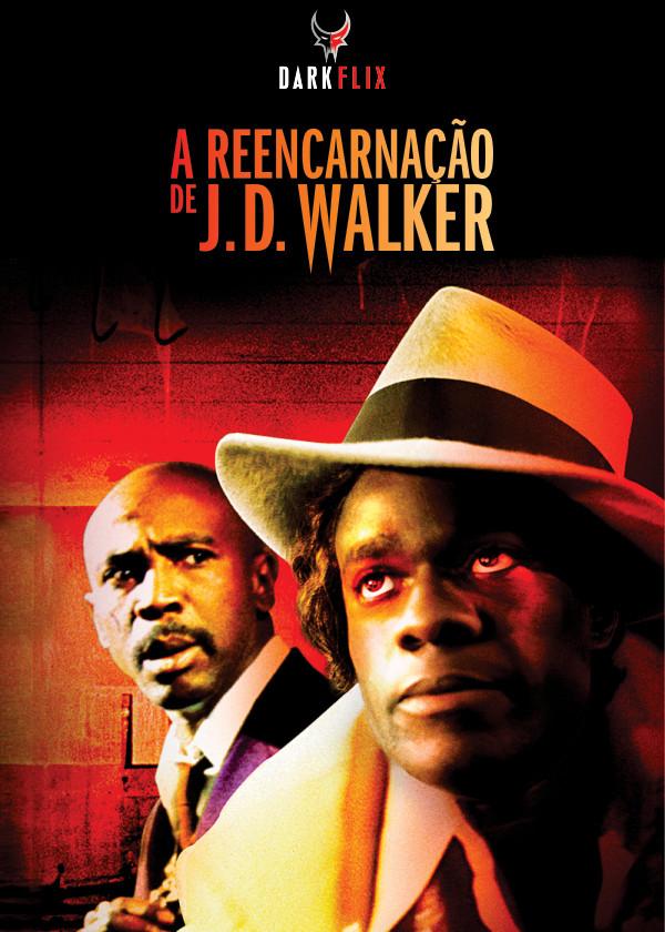 A REENCARNAÇÃO DE J.D. WALKER