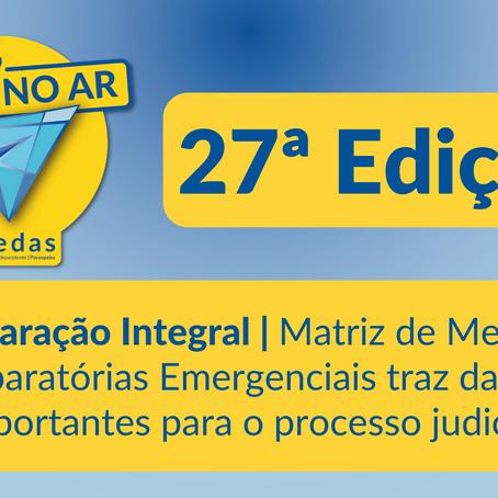 Aedas no Ar #27: Programa traz informações sobre Matriz de Medidas Reparatórias Emergenciais
