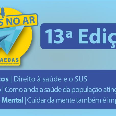 Aedas no Ar #13: Programa traz como tema o direito à Saúde