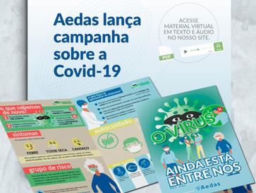 """""""O vírus ainda está entre nós"""", confira material informativo sobre a Covid-19"""
