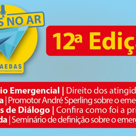 Aedas no Ar #12: Programa traz informações sobre o Auxílio Emergencial, previsto até outubro