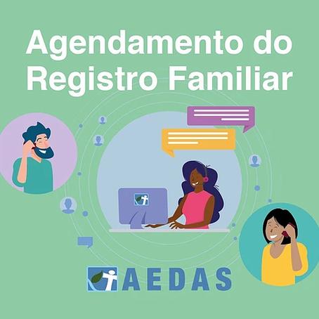 Aedas dá sequência ao agendamento do Registro Familiar na R2