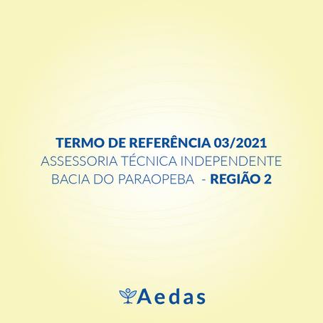 TERMO DE REFERÊNCIA 03/2021 DA ASSESSORIA TÉCNICA INDEPENDENTE BACIA DO PARAOPEBA – REGIÃO 2