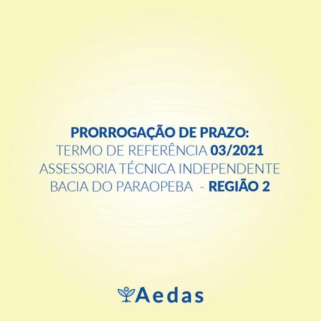 PRORROGAÇÃO DE PRAZO: TERMO DE REFERÊNCIA 03/2021 DA ASSESSORIA TÉCNICA INDEPENDENTE  - REGIÃO 2
