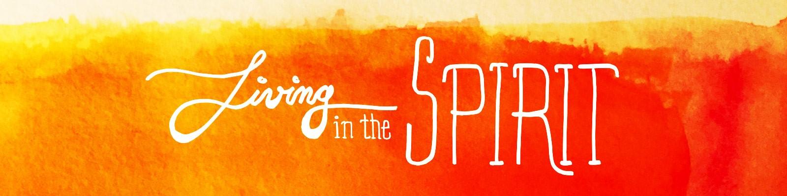 Living in the Holy Spirit