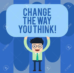 Change The Way You Think!