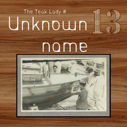 Teak Lady # 13
