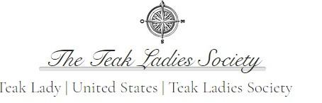 Introducing The Teak Ladies