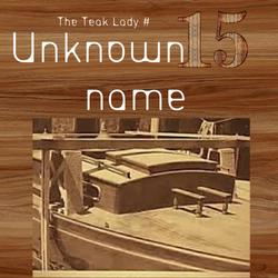 Teak Lady # 15