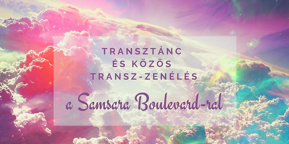 Transztánc és Közös Transz-zenélés a Samsara Boulevard-ral