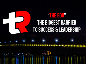 The Ego: The Biggest Barrier to Success & Leadership