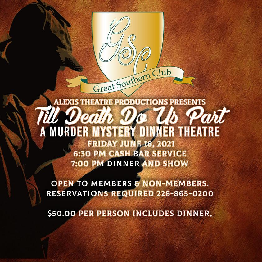 """""""Till Death Do Us Part"""" a Murder Mystery Dinner Theatre"""