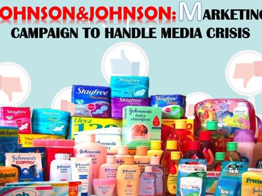 JOHNSON&JOHNSON:        MARKETING CAMPAIGN TO HANDLE MEDIA CRISIS