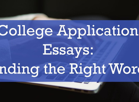 College Application Essays: Finding the Right Words