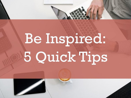 Be Inspired: 5 Quick Tips for College Application Essay Writers