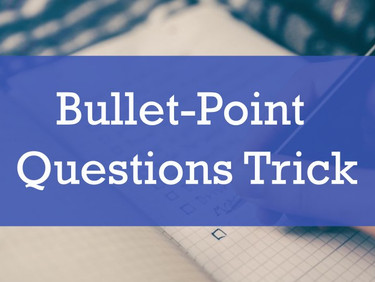 Bullet-Point Questions Trick