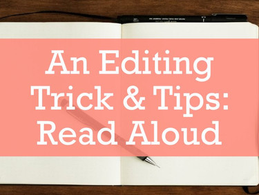 An Editing Trick & Tips: Read Aloud
