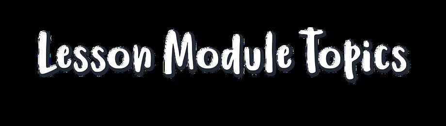 lesson module topics.png