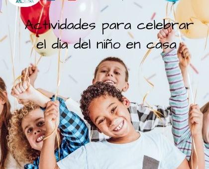 5 actividades en casa para celebrar el día del niño