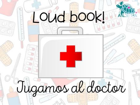 Loud book! Jugamos al doctor.