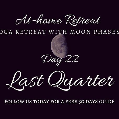 Day 22 Last Quarter