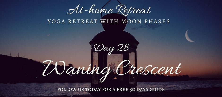 Day 28 Waning Crescent