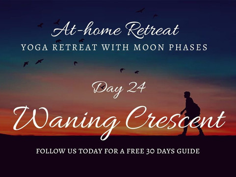Day 24 Waning Crescent