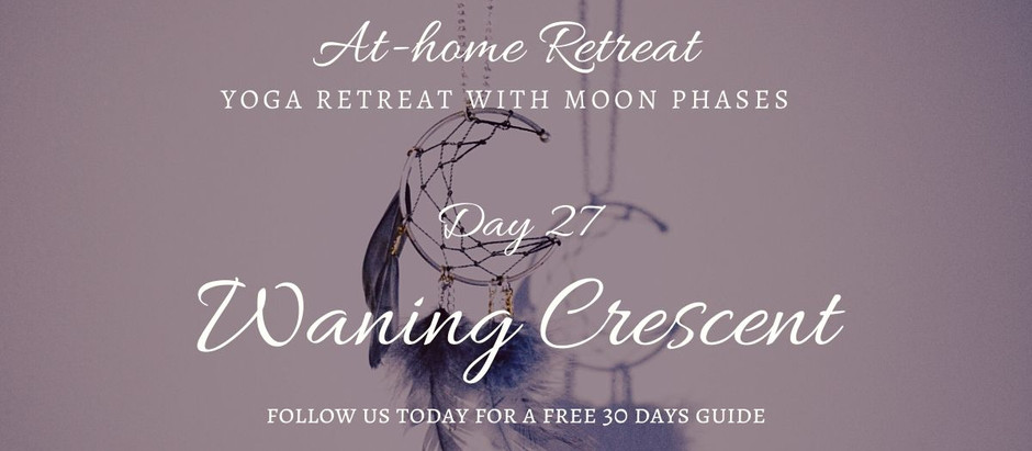 Day 27 Waning Crescent
