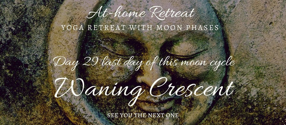 Day 29 Waning Crescent