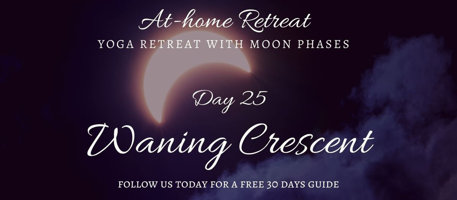 Day 25 Waning Crescent
